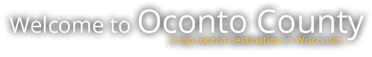 Welcome to Oconto County - a top tourist destination in Wisconsin